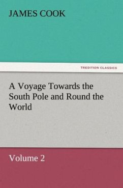 A Voyage Towards the South Pole and Round the World Volume 2 - Cook, James