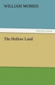 The Hollow Land - William Morris