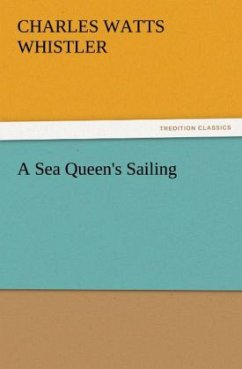 A Sea Queen's Sailing - Whistler, Charles W. (Charles Watts)