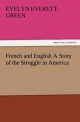 French and English A Story of the Struggle in America - Evelyn Everett-Green
