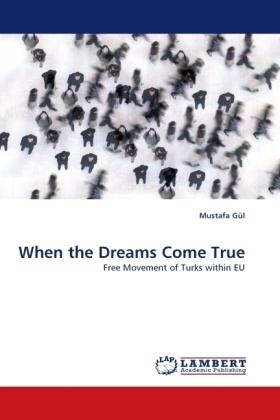 When the Dreams Come True - Free Movement of Turks within EU - Gül, Mustafa