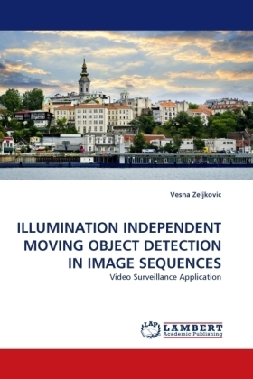 ILLUMINATION INDEPENDENT MOVING OBJECT DETECTION IN IMAGE SEQUENCES - Video Surveillance Application - Zeljkovic, Vesna