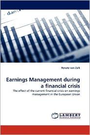 Earnings Management During A Financial Crisis - Renate Van Zalk