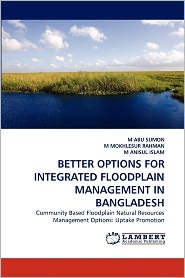 Better Options For Integrated Floodplain Management In Bangladesh - M Abu Sumon, M MOKHLESUR RAHMAN, M ANISUL ISLAM