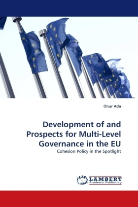 Development of and Prospects for Multi-Level Governance in the EU - Cohesion Policy in the Spotlight