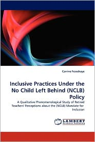 Inclusive Practices Under The No Child Left Behind (Nclb) Policy - Carrine Fessehaye