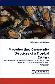 Macrobenthos Community Structure Of A Tropical Estuary - Mohammad Belal Hossain