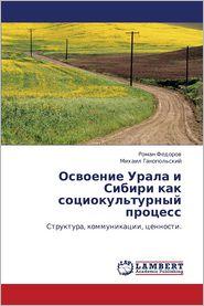Osvoenie Urala I Sibiri Kak Sotsiokul'turnyy Protsess