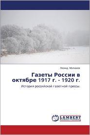 Gazety Rossii V Oktyabre 1917 G. - 1920 G. - Ameta Dr Jyoti, Molchanov Leonid