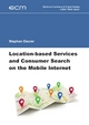 Electronic Commerce & Digital Markets / Location-based Services and Consumer Search on the Mobile Internet - Stephan Daurer; Martin Spann