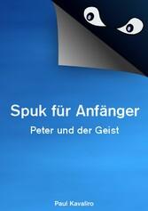 Spuk für Anfänger - Peter und der Geist - Paul Kavaliro