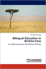 Bilingual Education In Burkina Faso - Niamboue A. Bado
