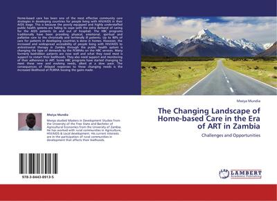 The Changing Landscape of Home-based Care in the Era of ART in Zambia - Mwiya Mundia