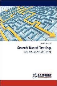 Search-Based Testing - Kiran Lakhotia