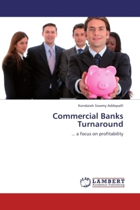 Commercial Banks Turnaround - ... a focus on profitability - Addepalli, Kondaiah Swamy