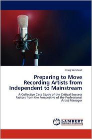 Preparing to Move Recording Artists from Independent to Mainstream