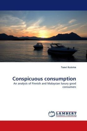 Conspicuous consumption - An analysis of Finnish and Malaysian luxury good consumers