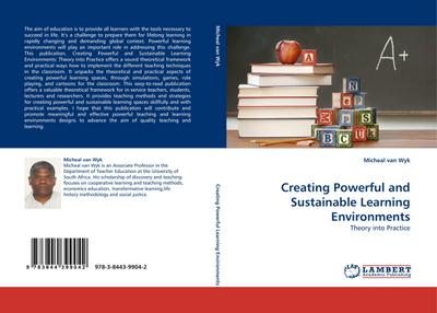 Creating Powerful and Sustainable Learning Environments - Micheal van Wyk