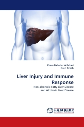 Liver Injury and Immune Response - Non-alcoholic Fatty Liver Disease and Alcoholic Liver Disease - Bahadur Adhikari, Khem / Tirosh, Oren