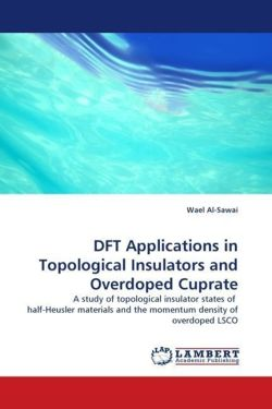 DFT Applications in Topological Insulators and Overdoped Cuprate