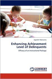 Enhancing Achievement Level Of Delinquents - Jagadesh Mylswamy