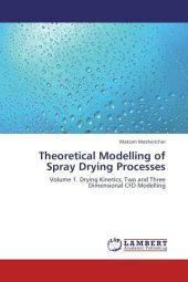 Theoretical Modelling of Spray Drying Processes - Maksim Mezhericher