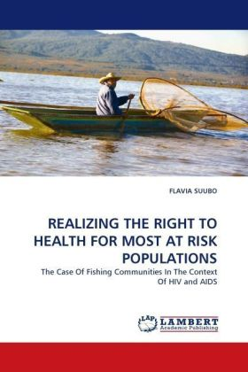 REALIZING THE RIGHT TO HEALTH FOR MOST AT RISK POPULATIONS - The Case Of Fishing Communities In The Context Of HIV and AIDS