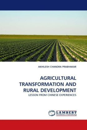 AGRICULTURAL TRANSFORMATION AND RURAL DEVELOPMENT - LESSON FROM CHINESE EXPERIENCES