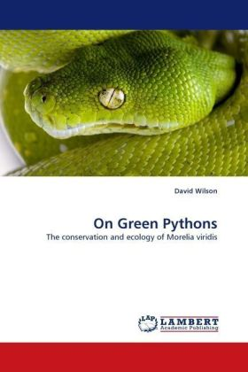 On Green Pythons - The conservation and ecology of Morelia viridis - Wilson, David
