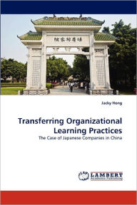 Transferring Organizational Learning Practices - Jacky Hong