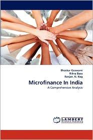 Microfinance In India - Bhaskar Goswami, Rilina Basu, Ranjan. N. Nag