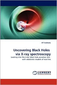 Uncovering Black Holes Via X-Ray Spectroscopy - Ji Svoboda