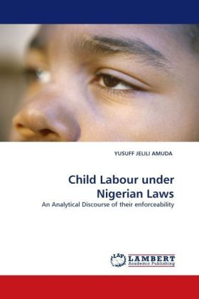 Child Labour under Nigerian Laws - An Analytical Discourse of their enforceability