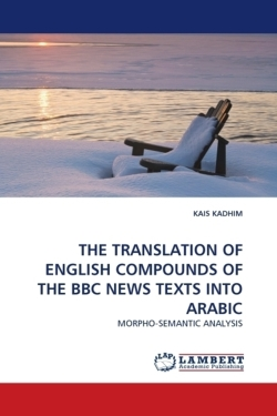 THE TRANSLATION OF ENGLISH COMPOUNDS OF THE BBC NEWS TEXTS INTO ARABIC