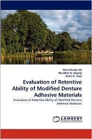 Evaluation Of Retentive Ability Of Modified Denture Adhesive Materials - Hala Khuder Ali, Amer A. Taqa, Munther N. Kazanji