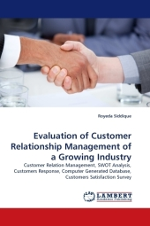 Evaluation of Customer Relationship Management of a Growing Industry - Royeda Siddique