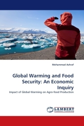 Global Warming and Food Security: An Economic Inquiry - Mohammad Ashraf