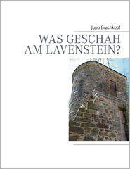 Was Geschah Am Lavenstein? - Jupp Brachkopf