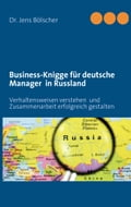 Business-Knigge für deutsche Manager in Russland - Jens Bölscher