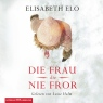Die Frau, die nie fror - Hörbuch zum Download - Elisabeth Elo, Sprecher: http://samples.audible.de/bk/hamb/000964/bk_hamb_000964_sample.mp3