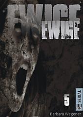 EWIGE #5