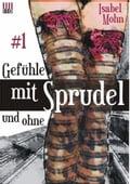 Gefühle mit Sprudel und ohne #1 - Isabel Mohn