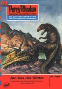 Clark Darlton: Perry Rhodan 427: Am See der Götter (Heftroman)
