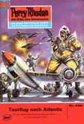 Perry Rhodan 436: Testflug nach Atlantis