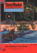 William Voltz: Perry Rhodan 442: Die Bestien von Zeut (Heftroman)