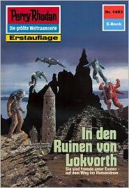 Perry Rhodan 1483: In den Ruinen von Lokvorth (Heftroman): Perry Rhodan-Zyklus