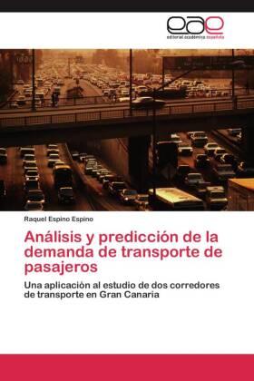 Análisis y predicción de la demanda de transporte de pasajeros - Una aplicación al estudio de dos corredores de transporte en Gran Canaria - Espino Espino, Raquel