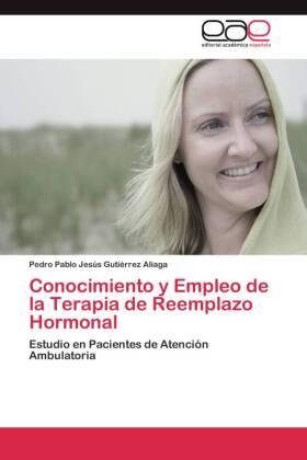 Conocimiento y Empleo de la Terapia de Reemplazo Hormonal - Estudio en Pacientes de Atención Ambulatoria - Gutiérrez Aliaga, Pedro Pablo Jesús