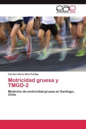 Motricidad gruesa y TMGD-2 - Medición de motricidad gruesa en Santiago, Chile - Silva Pontigo, Carmen Gloria