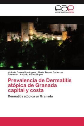 Prevalencia de Dermatitis atópica de Granada capital y costa - Dermatitis atópica en Granada - Guiote Dominguez, Victoria / Gutierrez Salmerón, Maria Teresa / Muñoz Hoyos, Antonio